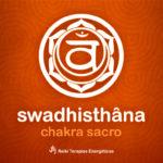Chakra Sacro | Swadhisthana